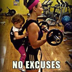 NO EXCUSES FOR FIT MOM!!! haha love it. gonna be much easier to do it with one baby rather than two!