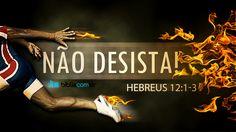 """""""Portanto, deixemos de lado tudo o que nos atrapalha e o pecado que se agarra firmemente em nós e continuemos a correr, sem desanimar, a corrida marcada para nós."""" Hebreus 12:1"""