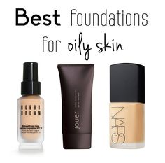 Best foundations for oily skin.  #foundation