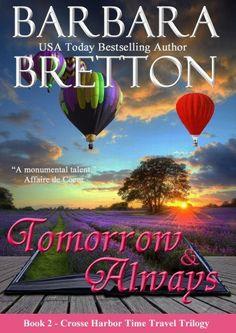 Book #2 in the trilogy. Tomorrow & Always (The Crosse Harbor Time Travel Trilogy) by Barbara Bretton, http://www.amazon.com/dp/B008ELGJ0M/ref=cm_sw_r_pi_dp_k2C9pb13J4XA9