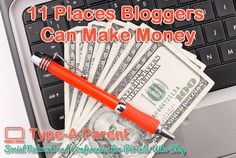11 Places Bloggers Can Make Money via @Enrique Barrios-A Parent http://typeaparent.com