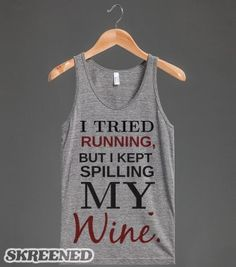 Tried Running Kept Spilling my Wine tank top tee t shirt - funnyt - Skreened T-shirts, Organic Shirts, Hoodies, Kids Tees, Baby One-Pieces and Tote Bags
