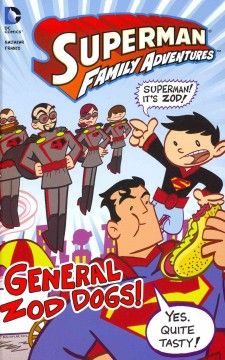 J GRA DC. Superman's old foe General Zod has escaped from the Phantom Zone, and it is up to Superman to save Metropolis from the fiery footsteps of fifty-foot frankfurters.