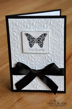 Black and white sympathy card - LOVE this!  I have this SU! embossing folder, and since I LOVE butterflies, I will find one that works.  I love this card!