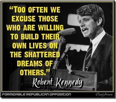 ~ Robert Kennedy