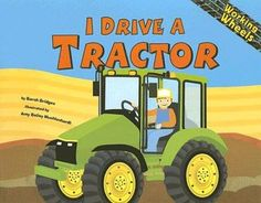 """A different take on the Farm. Move over farm animals, hello farm equipment! Can I just say how much I LOVE the """"I Drive a..."""" (aka """"Working Wheels"""") series by Sarah Bridges? Moms came back saying they loved them! They send a lot of little ones to the juvenile non-fiction section where we keep them. Each title shares information about the featured vehicle, but from the point of view of the vehicle operator, so it gives it a storybook enough feel to be a comfortable readaloud. LOVE."""