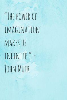 The Power Of Imagination Makes Us Infinite    John Murr #wegotlites