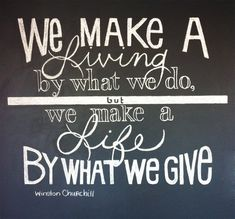 """We make a living by what we get, but we make a life by what we give."" - Winston Churchill ( #charity #quote #picture )  Dust Jackets, Food For Thoughts, Charity Quotes, Living Generous, Churchill Quotes, Quotes Pictures,  Dust Covers, Winston Churchill,  Dust Wrappers"