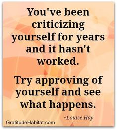try approving of yourself // louise hay