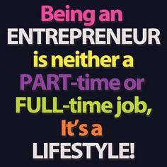 entrepreneurship is a lifestyle choice!