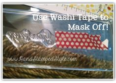 Washi tape for masking with http://www.handstampedstyle.com helpful tips always in the Style Sheet publication