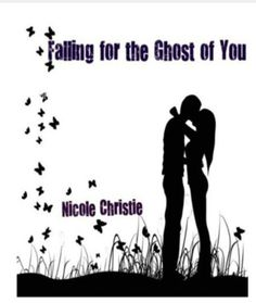 Confessions From an Overstuffed Bookshelf...reviews by Tammy & Kim: Falling for the Ghost of You Nicole Christie