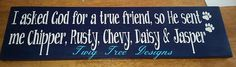 Custom sign for a customer with her fur babies' names on it !