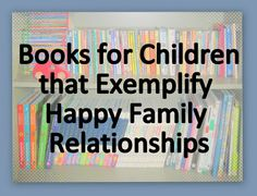 Books for Children that Exemplify Happy Family Relationships