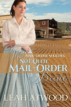 The Not Quite Mail-Order Bride (Mail-Order Matches) - Kindle edition by Leah Atwood. Romance Kindle eBooks @ Amazon.com.