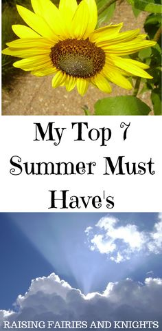 My Top 7 Summer Must