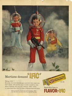 """""""Martians demand IFIC!"""" Flavor-ific Beech-Nut gum, that is."""