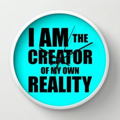 I Am The Creator of My Own Reality Wall Clock by Law of Attraction Art