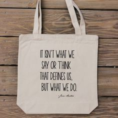 Jane Austen Quote Bag - It Isn't What We Say or Think That Defines Us... - HandmadeandCraft on Etsy #JaneAusten
