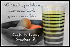 40 Health Problems Improved with Green Smoothies:  How to Improve your health with green smoothies the ultimate guide to green smoothies part 2 #health #smoothies #green #lose weight