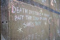 death destroys.. but