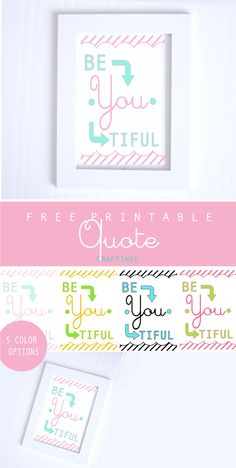 Crafting {E}: Be.YOU.Tiful Quote and printable (5 colors)