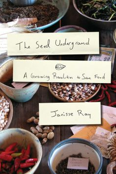 The Seed Underground: A Growing Revolution to Save Food. c. 2012. --Call # 631.521 R26