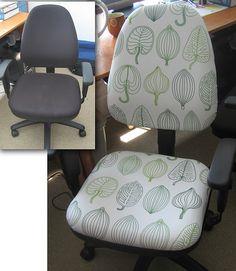 Reupholster a boring desk chair.