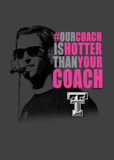 Our coach is hotter then yours.