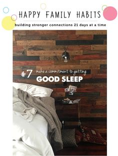 Note to self:  Do this!  Happy Family Habit #7: Making a commitment to getting good sleep.  Part of a great series on small habits families can tackle 21 days at a time to be happier together.