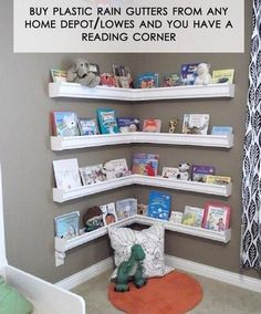 Buy any rain gutters from Home Depot or Lowes and BAM! Reading Corner for the kids. Awesome idea for the kids room. reading corners, fun room decorations for kids, kids bathroom decor ideas, read corner, kids room, kid rooms, reading nooks, diy kids reading corner, kids bathroom decorating ideas