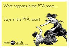 What happens in the PTA room... Stays in the PTA room! school pta, schoolpta