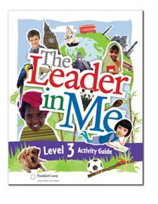 The Leader in Me — Level 2 Activity Guide  7 Habits resources    Student and Annotated Teacher's Editions Available