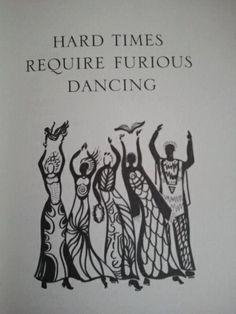 Dance furiously!