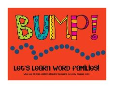 BUMP!  Let's Learn Word Families {Includes the 37 most common phonograms, or word families, plus a few extra that my students use often.}  $