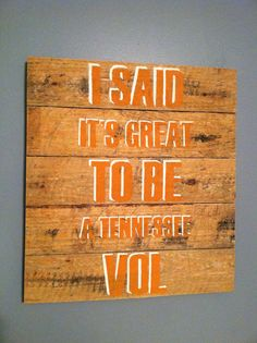 """""""I said it's great to be a Tennessee Vol"""" University of Tennessee"""