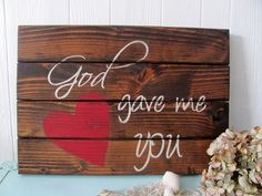 God gave me you wooden sign rustic sign by ourhousetoyours on Etsy, $28.00