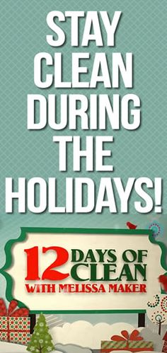The 12 Days of Clean: Helpful cleaning advice to get you through the holiday season!
