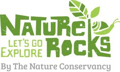 Nature Rocks by The Nature Conservancy. Inspiring families to explore nature.