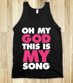 Every Luke Bryan song is my song. Oh my God i need this shirt