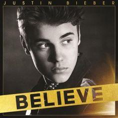 Justin Bieber - Believe album, download the entire album for FREE!