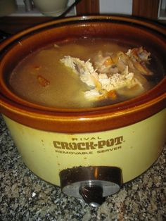 Chicken Soup, made by putting your roast chicken's carcass in the crockpot