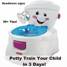 Potty train your child in 3 Days! Includes 30+ tips, and a list of readiness signs to determine if your child is ready.