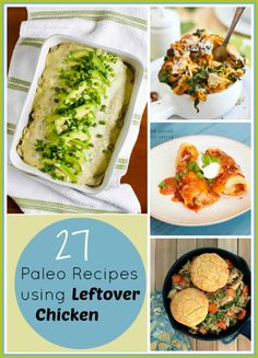 27 Paleo recipes using Leftover Chicken #paleo #chicken #recipes #leftovers