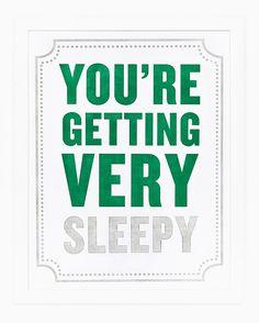 Youre Getting Very Sleepy Print. $35.00, via Etsy.