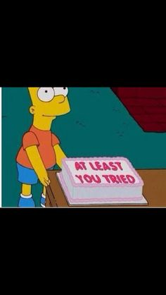 The Simpsons At Least You Tried Cake