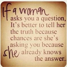 word of wisdom, wise women, true facts, tell the truth, thought, funny quotes, quotable quotes, true stories, smart women
