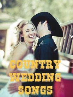 Great ideas for Country Wedding Songs for both your ceremony and reception.