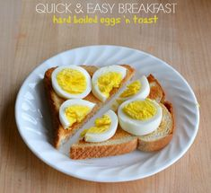 Quick and easy breakfast for busy mornings: Hard Boiled Eggs and Toast
