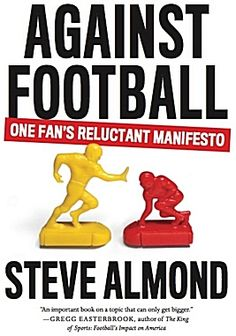 """Against Football"" by Steve Almond"